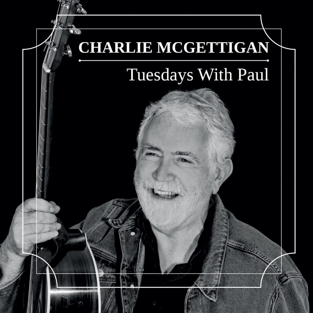Charlie McGettigan's new album cover Tuesday's with Paul