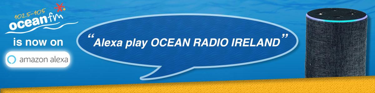 Ocean FM is on Amazon Alexa. Command Alexa play Ocean Radio Ireland