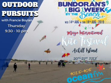 PODCAST: Outdoor Pursuits – Bundoran's Big Week and Mayo Kite Festival