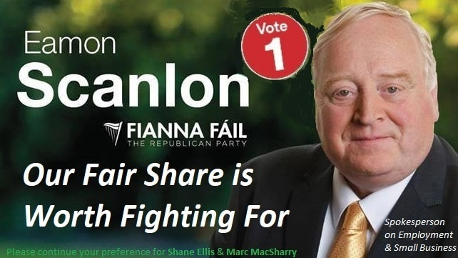 Eamon Scanlon, Fianna Fail, Our fair share is worth fighting for