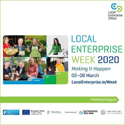 Local Enterprise Week 2020. Make it Happen. 02 - 06 March.